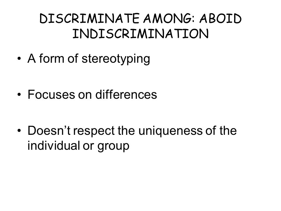 DISCRIMINATE AMONG: ABOID INDISCRIMINATION