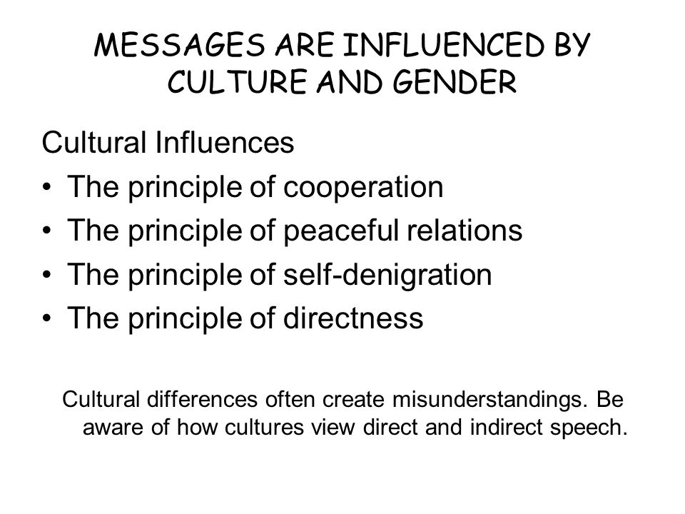 MESSAGES ARE INFLUENCED BY CULTURE AND GENDER