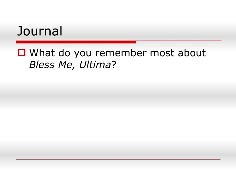 bless me ultima black like me ppt video online  3 journal what do you remember most about bless me ultima