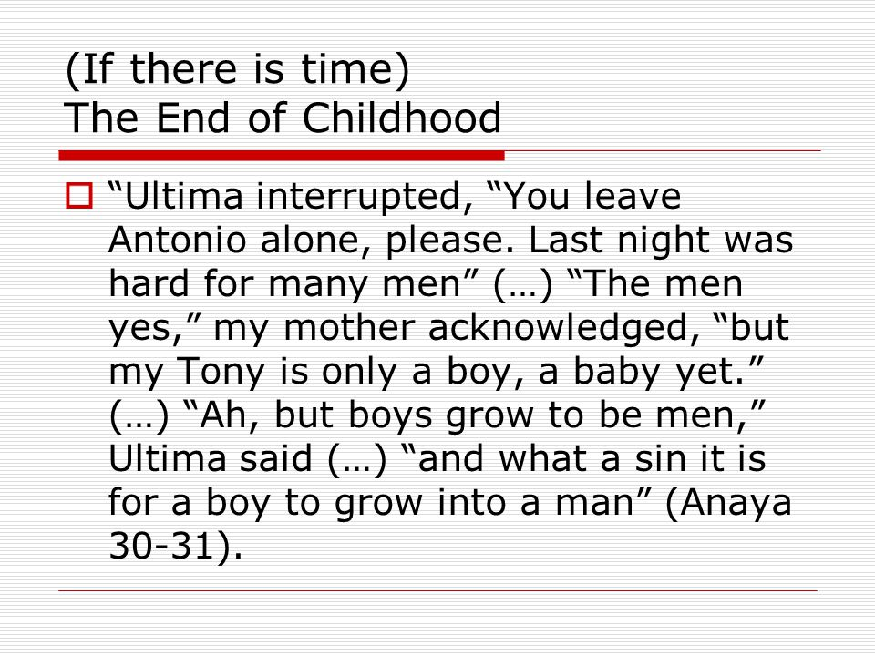 (If there is time) The End of Childhood