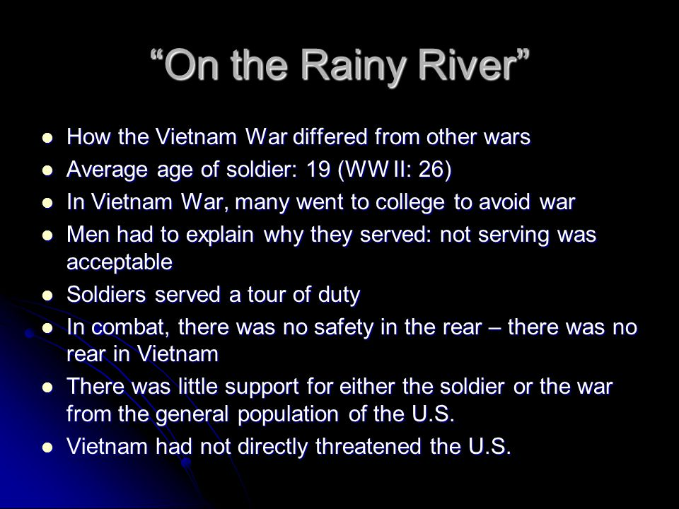On the Rainy River How the Vietnam War differed from other wars