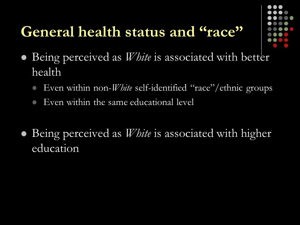 General health status and race