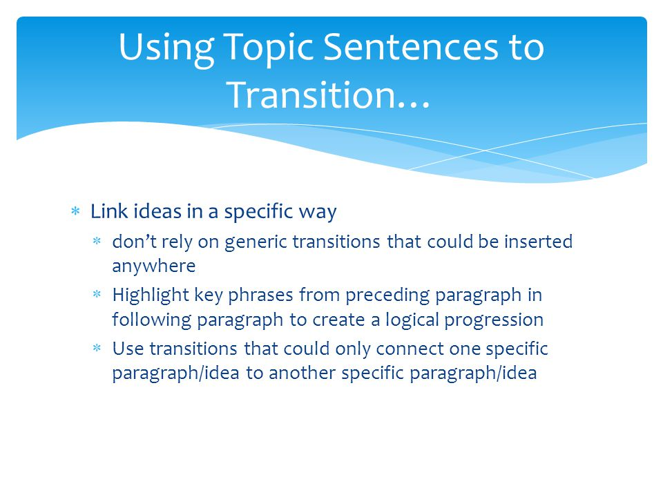 Using Topic Sentences to Transition…