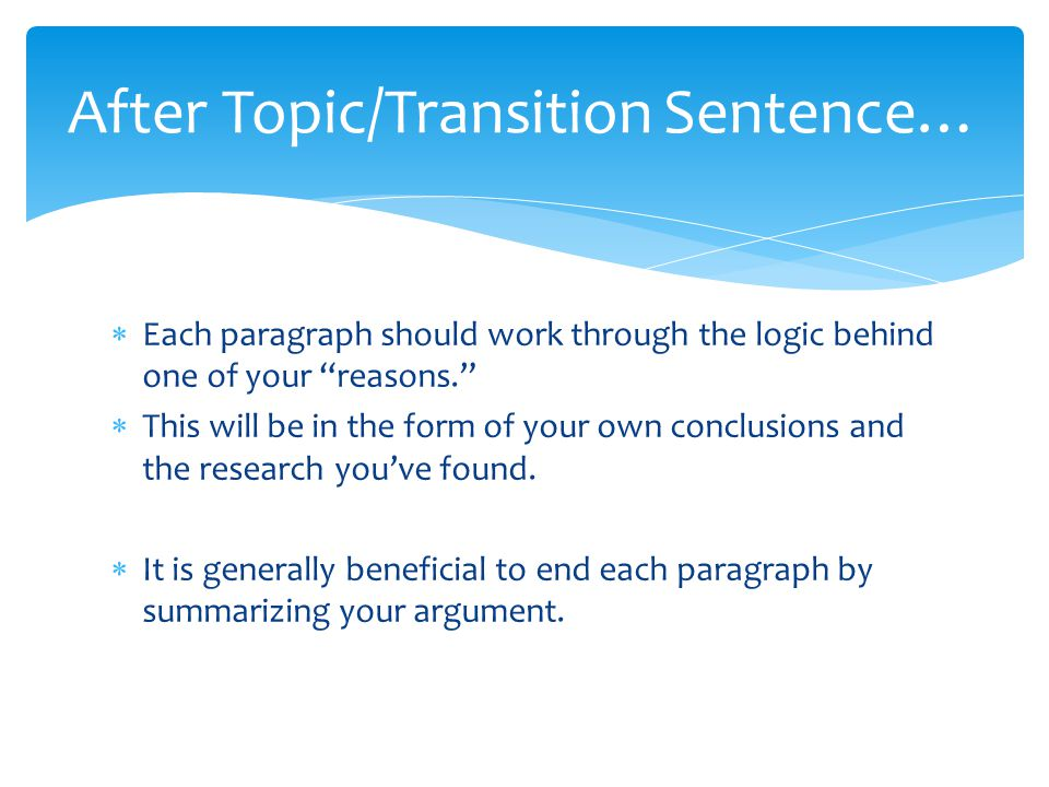 After Topic/Transition Sentence…