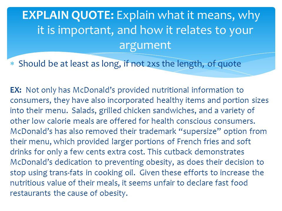 EXPLAIN QUOTE: Explain what it means, why it is important, and how it relates to your argument