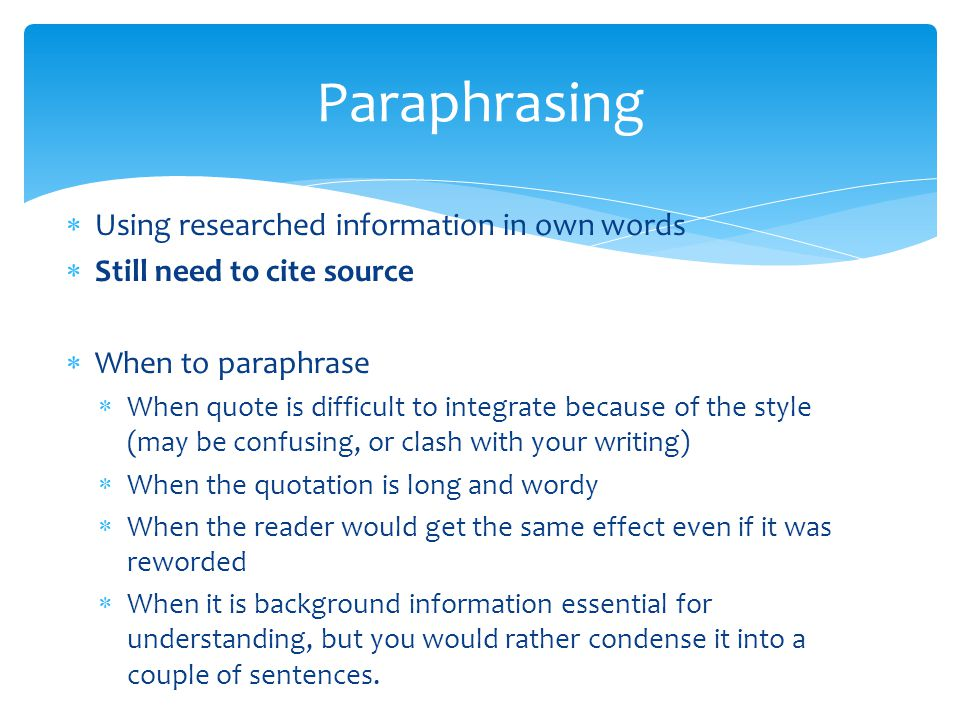Paraphrasing Using researched information in own words