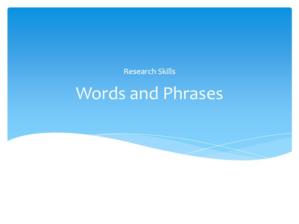 Research Skills Words and Phrases