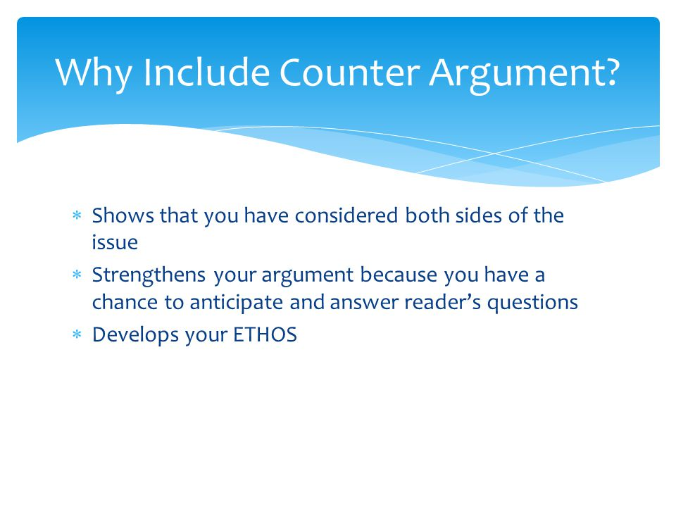 Why Include Counter Argument