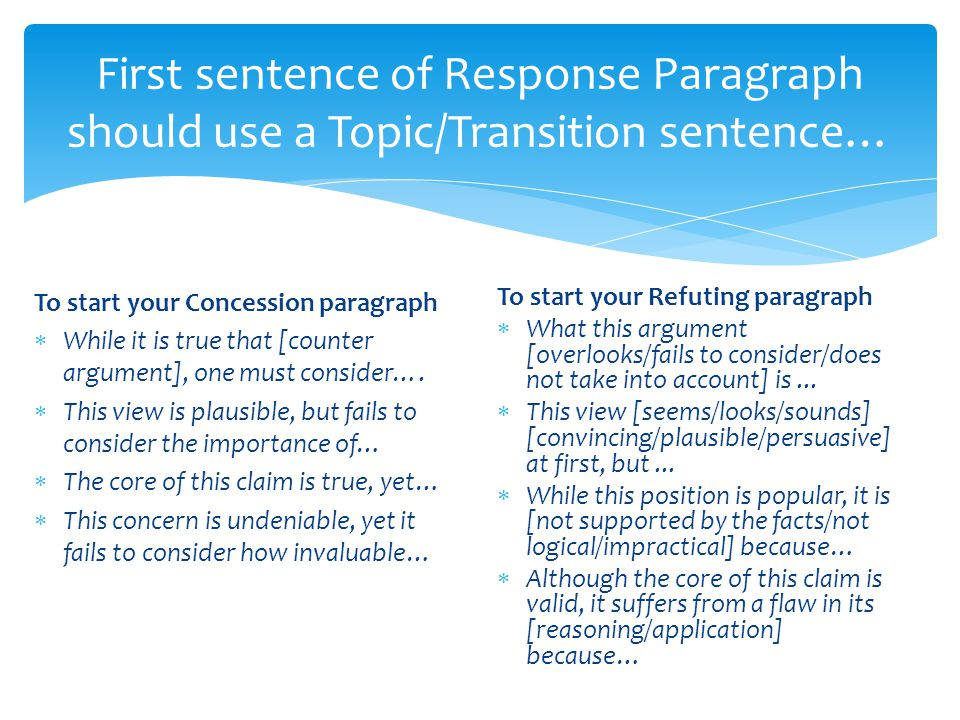 First sentence of Response Paragraph should use a Topic/Transition sentence…