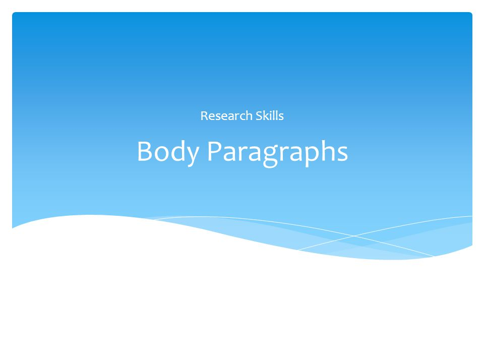 Research Skills Body Paragraphs