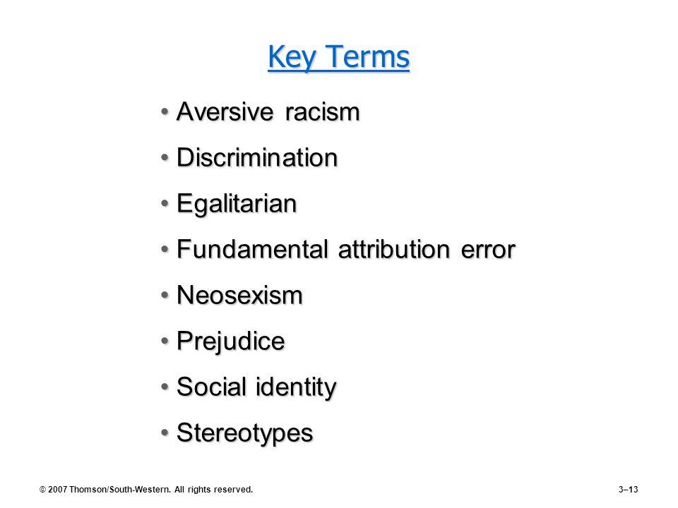 Key Terms Aversive racism Discrimination Egalitarian