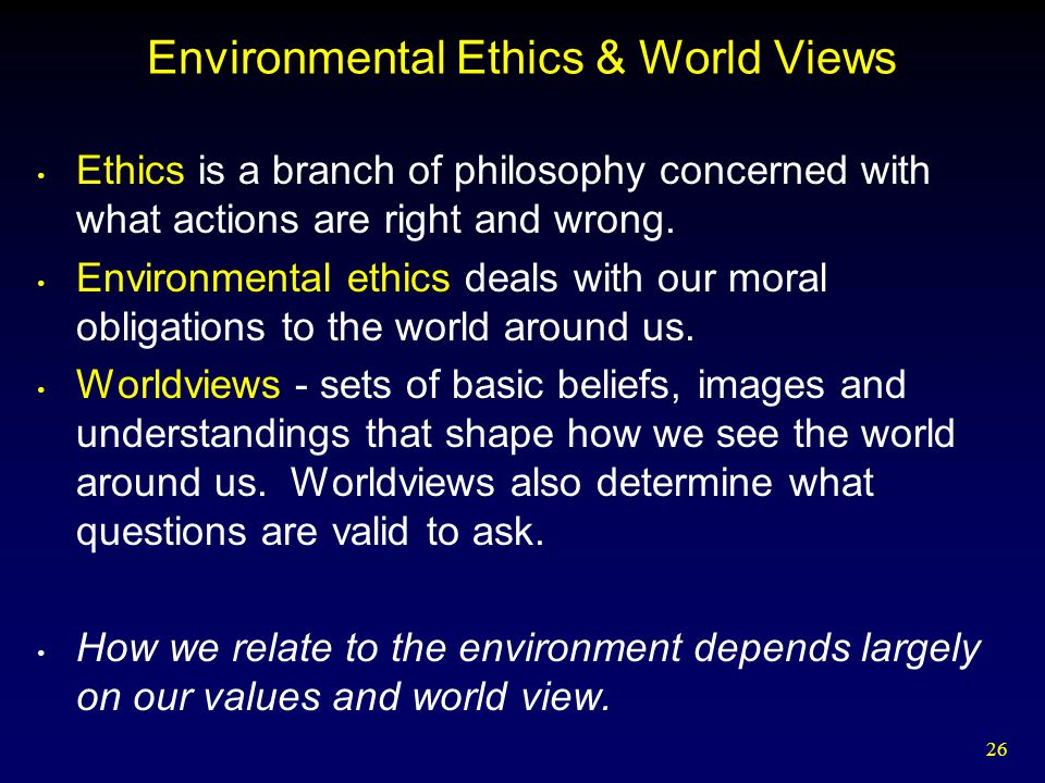 Environmental Ethics & World Views