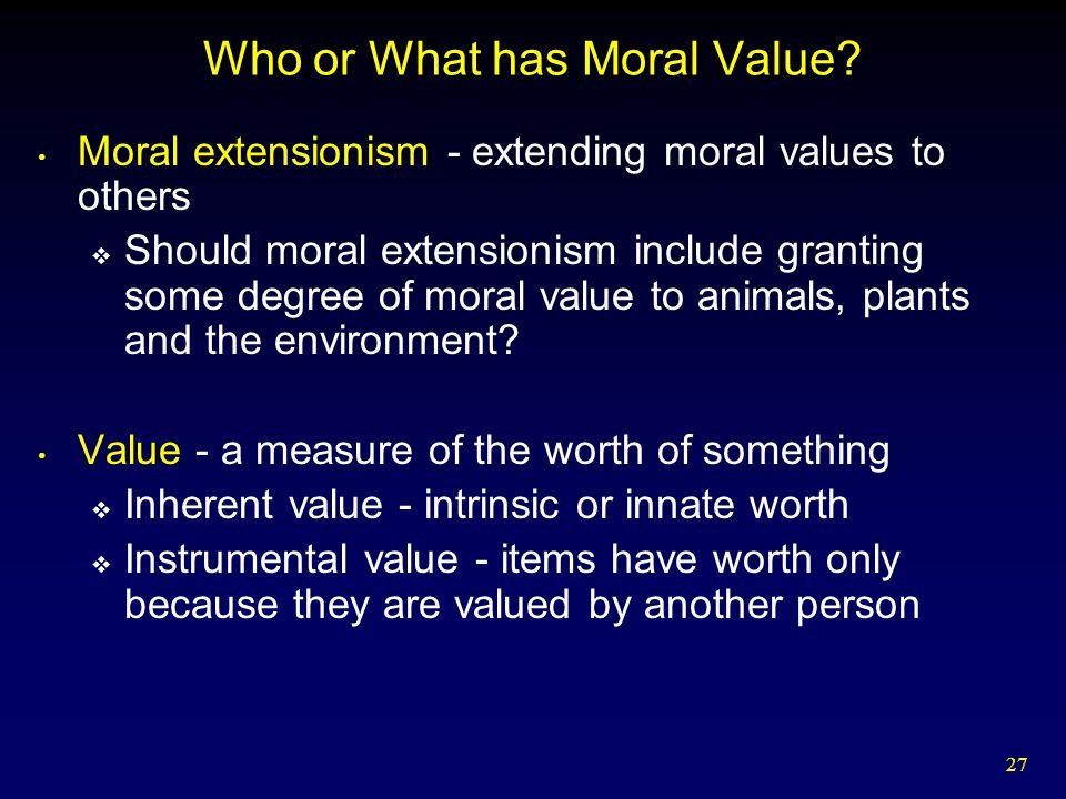 Who or What has Moral Value