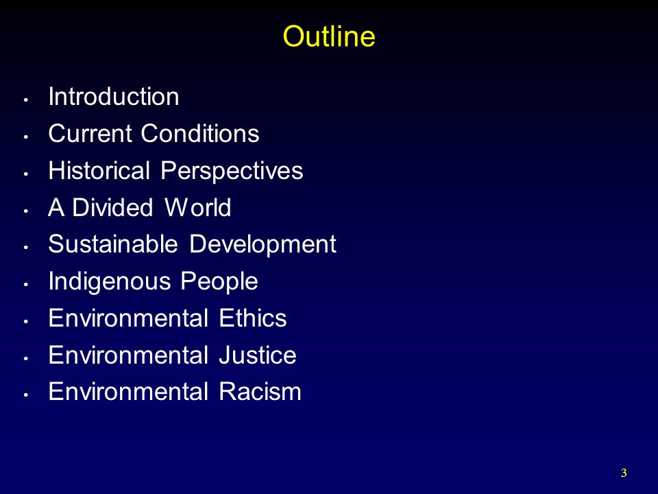 Outline Introduction Current Conditions Historical Perspectives