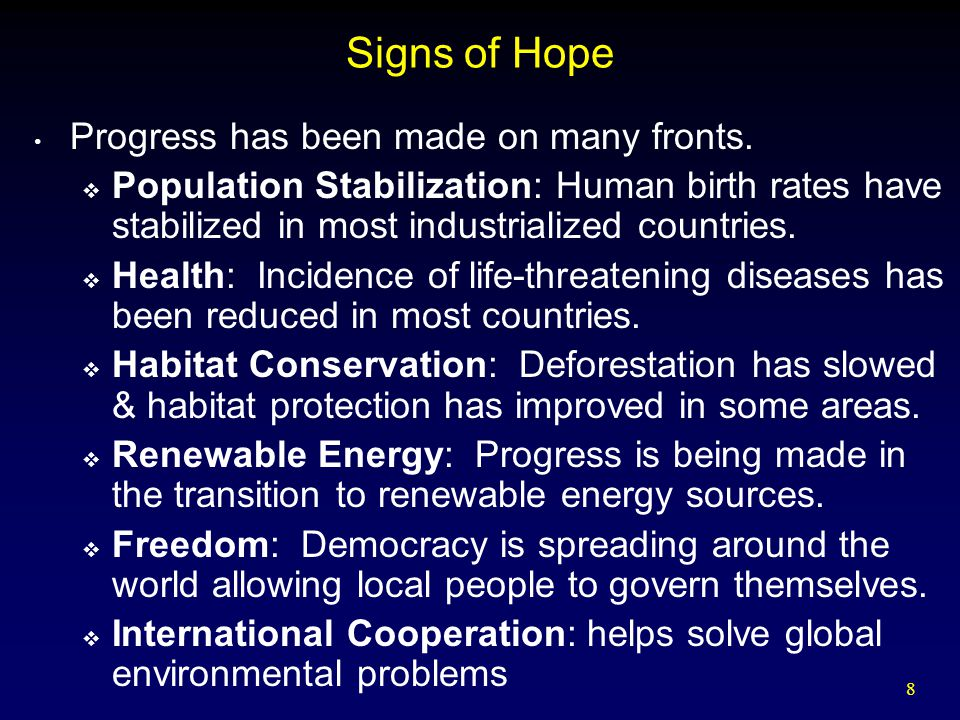 Signs of Hope Progress has been made on many fronts.