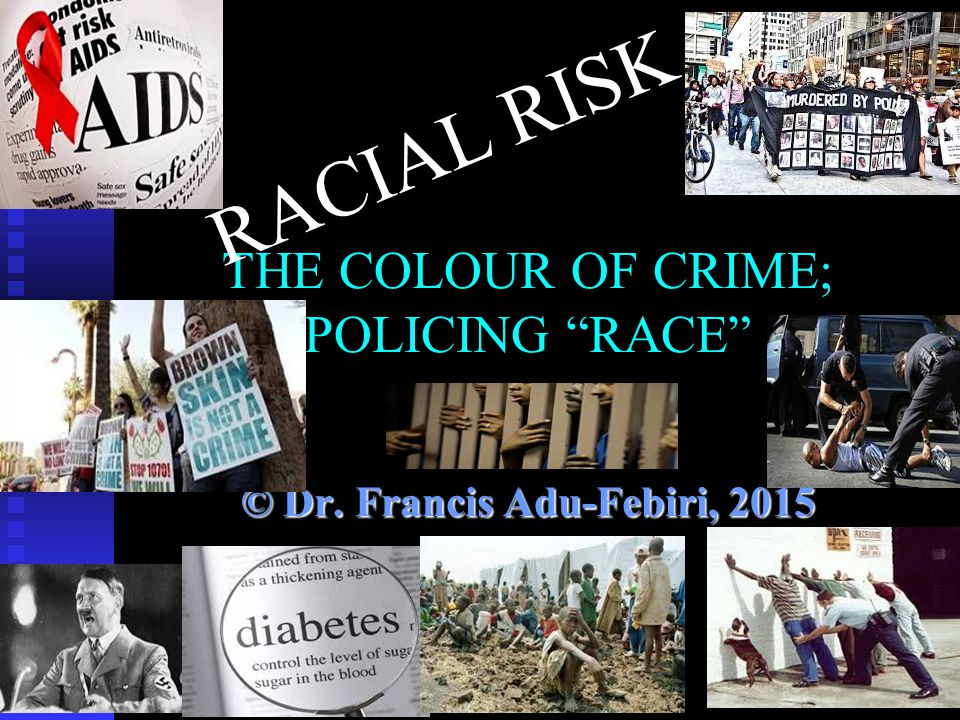 THE COLOUR OF CRIME; POLICING RACE