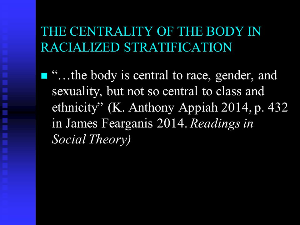 THE CENTRALITY OF THE BODY IN RACIALIZED STRATIFICATION