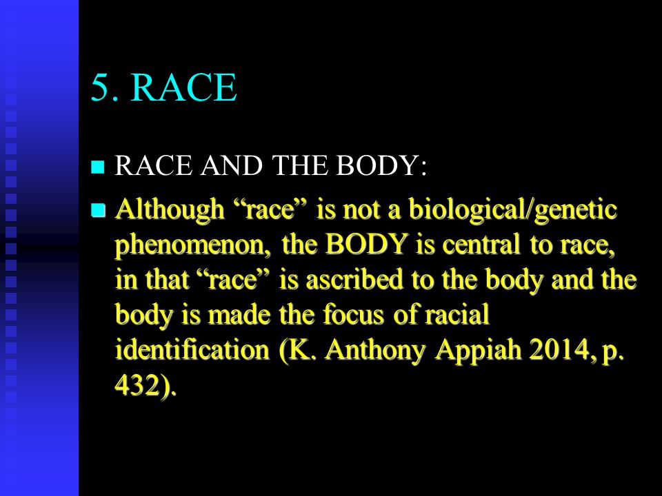 5. RACE RACE AND THE BODY: