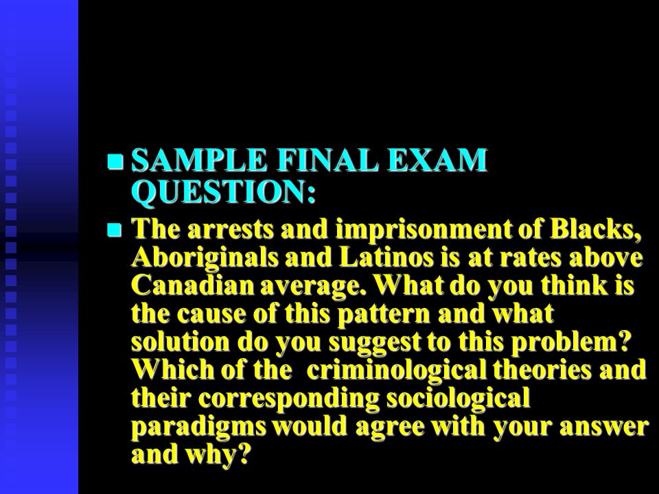 SAMPLE FINAL EXAM QUESTION:
