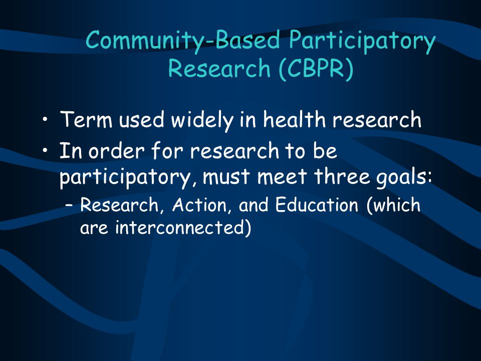 Community-Based Participatory Research (CBPR)
