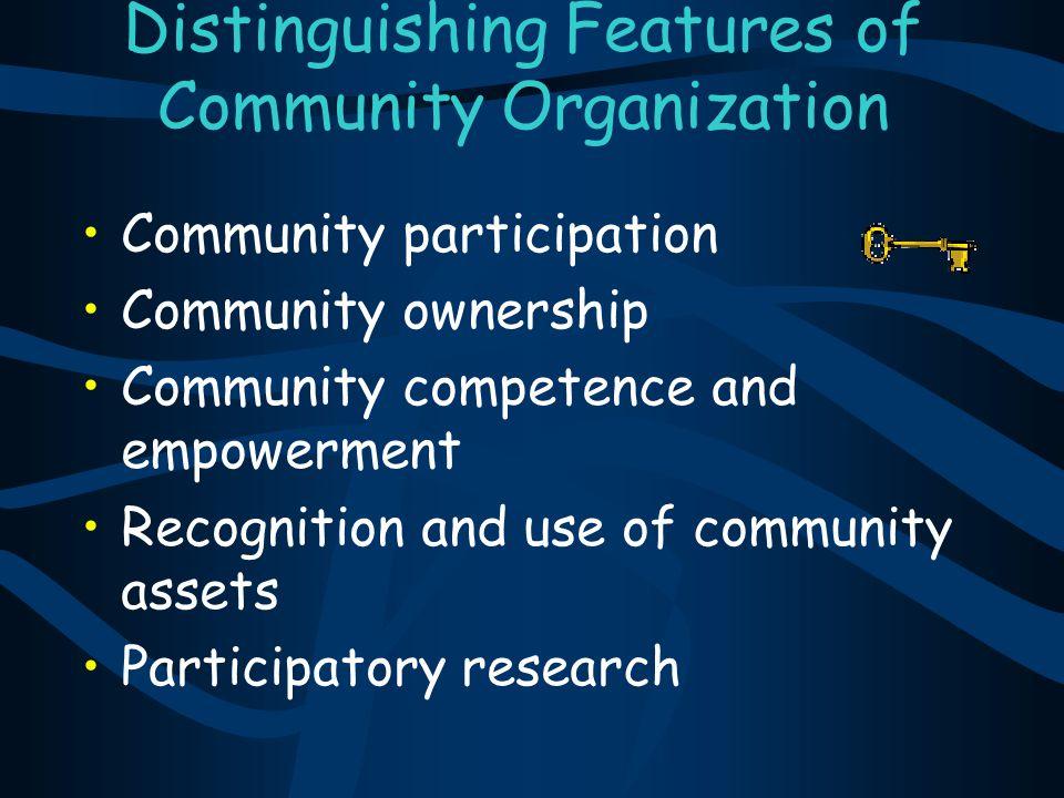 Distinguishing Features of Community Organization