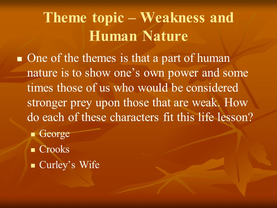 Theme topic – Weakness and Human Nature