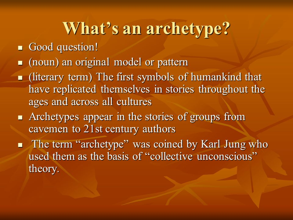 What's an archetype Good question!