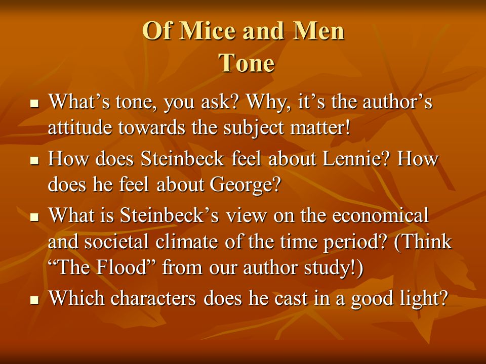 how does steinbeck portray lennie Actually, no they were portrayed as brothers, so to speak they went every where together, even though george shot lennie in the end of the book.