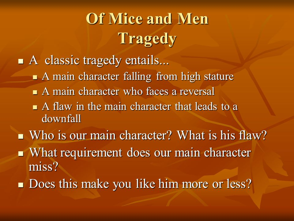 Of Mice and Men Tragedy A classic tragedy entails...