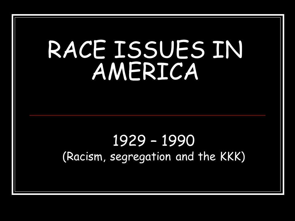 (Racism, segregation and the KKK)
