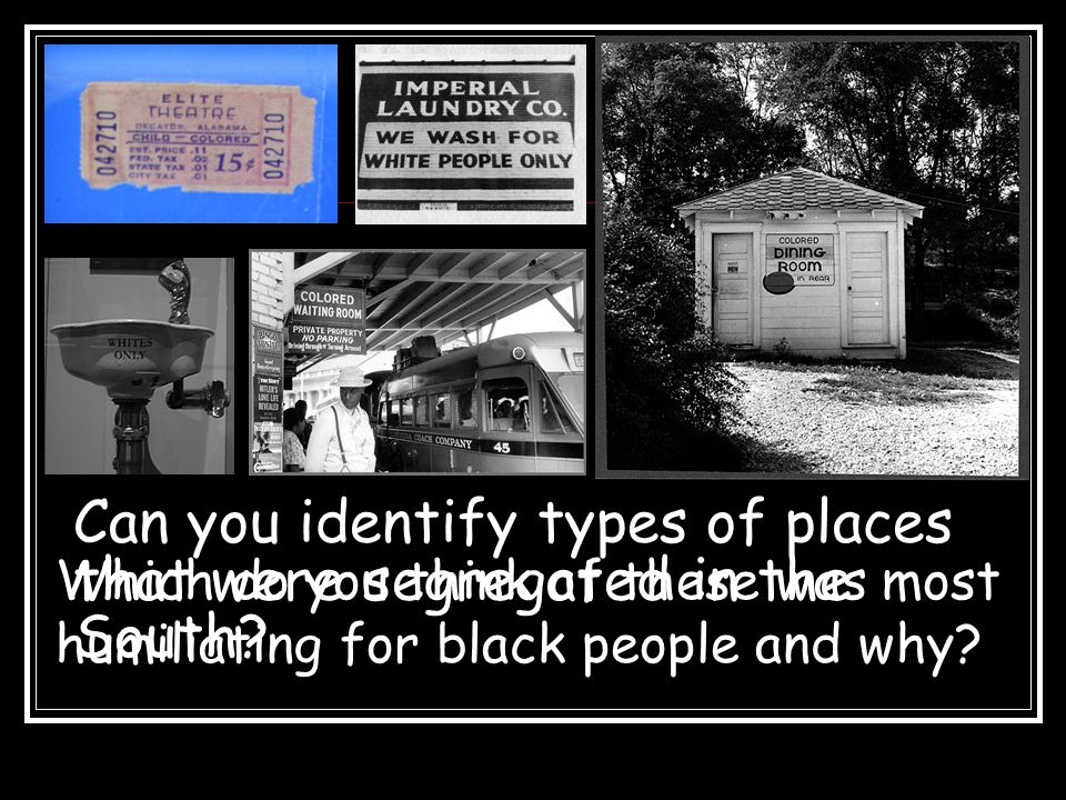 Can you identify types of places that were segregated in the South