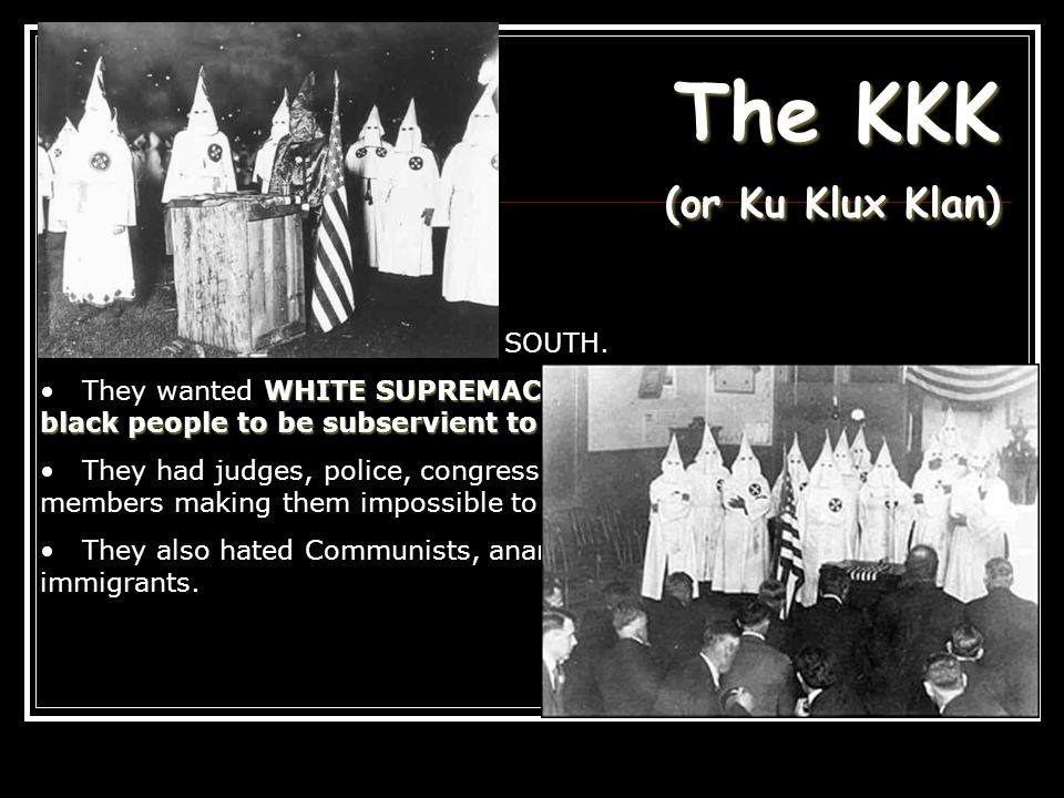 The KKK (or Ku Klux Klan)