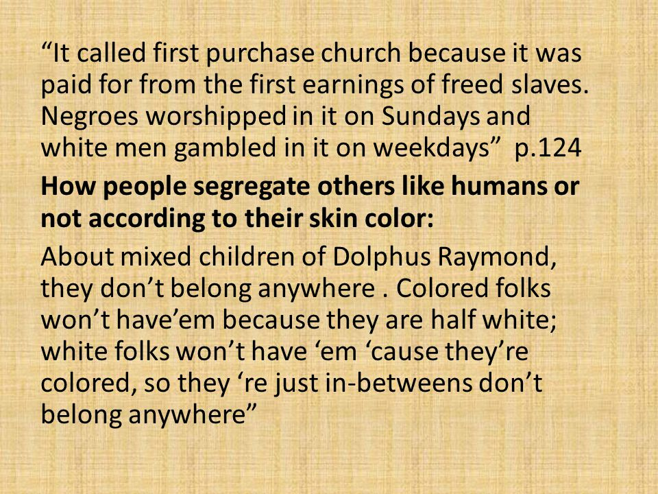 It called first purchase church because it was paid for from the first earnings of freed slaves.