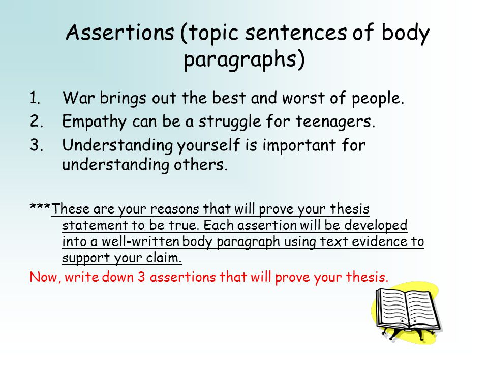 Assertions (topic sentences of body paragraphs)
