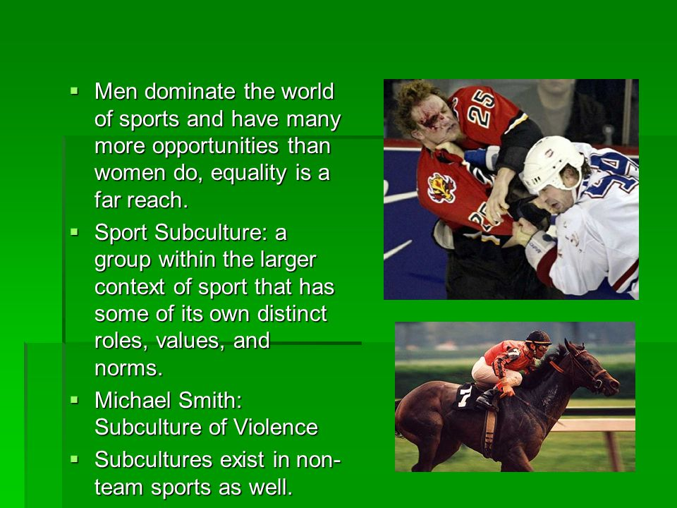 Men dominate the world of sports and have many more opportunities than women do, equality is a far reach.