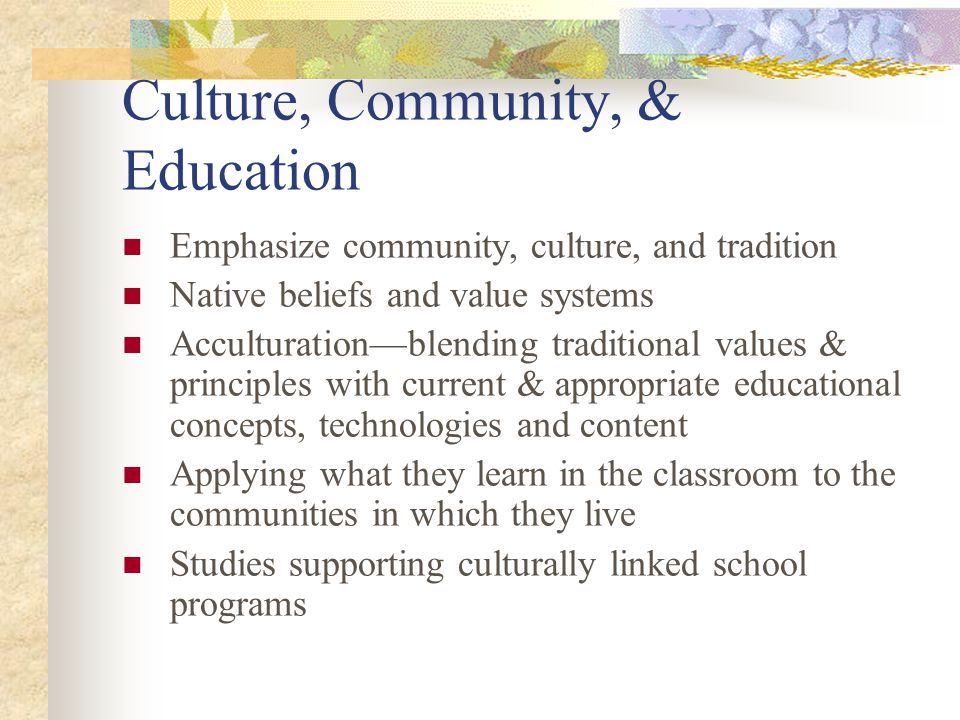Culture, Community, & Education