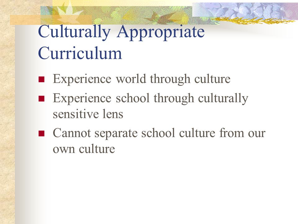 Culturally Appropriate Curriculum