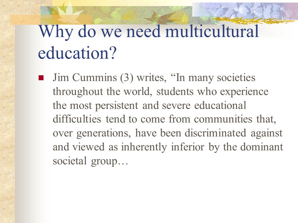 Why do we need multicultural education
