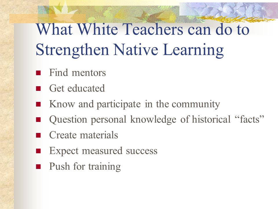 What White Teachers can do to Strengthen Native Learning