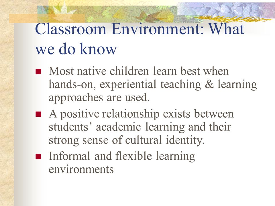 Classroom Environment: What we do know