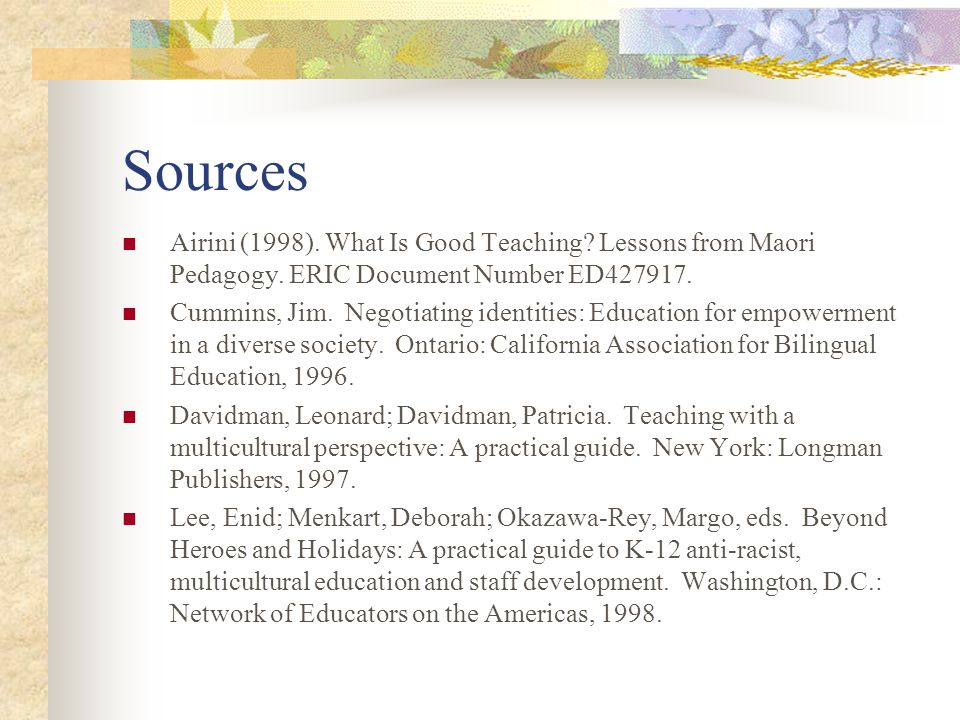 Sources Airini (1998). What Is Good Teaching Lessons from Maori Pedagogy. ERIC Document Number ED427917.