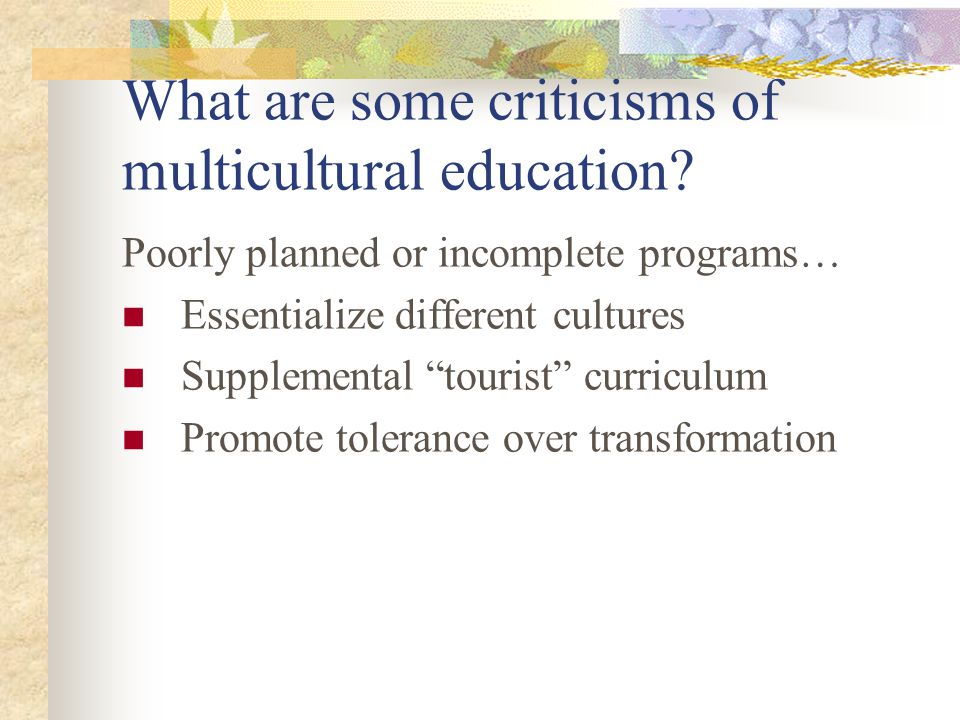 What are some criticisms of multicultural education