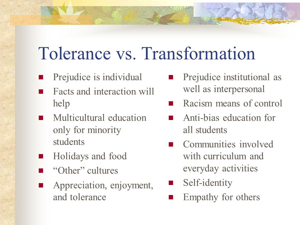 Tolerance vs. Transformation