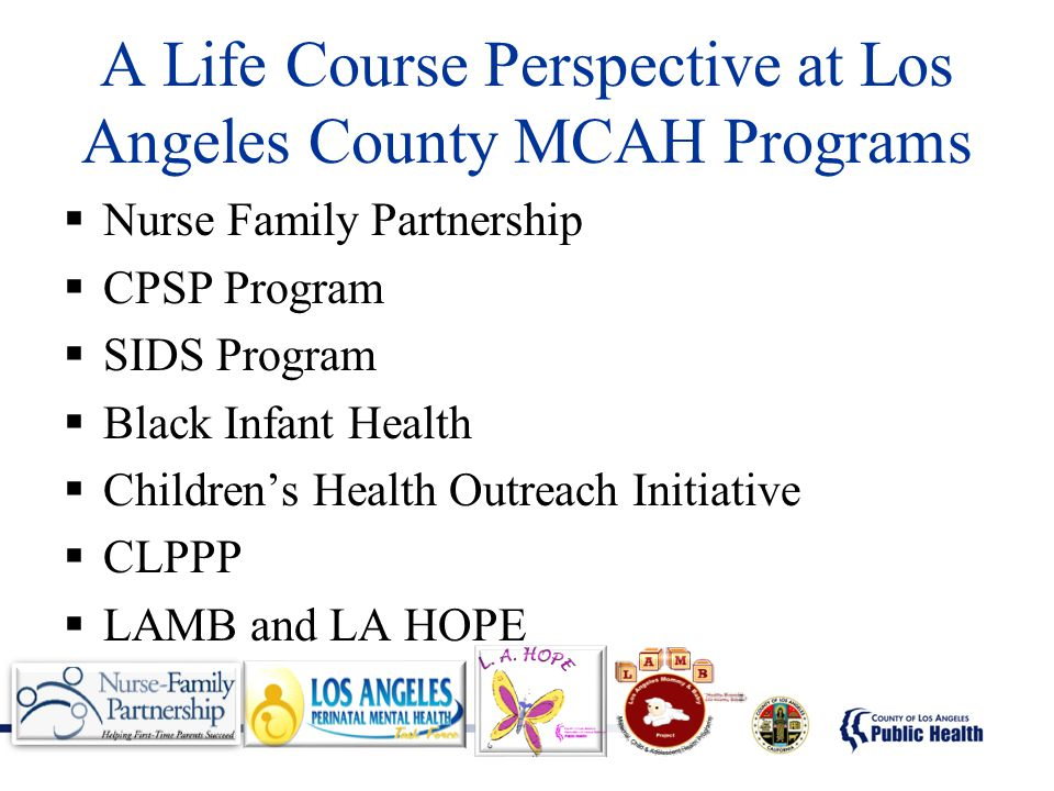 A Life Course Perspective at Los Angeles County MCAH Programs