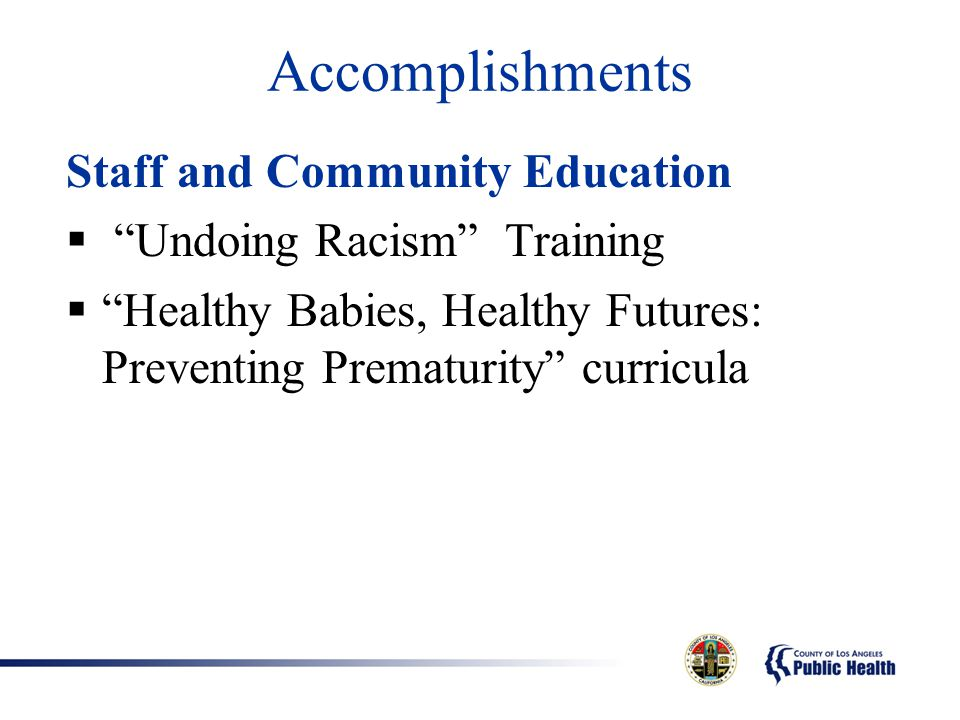 Accomplishments Staff and Community Education