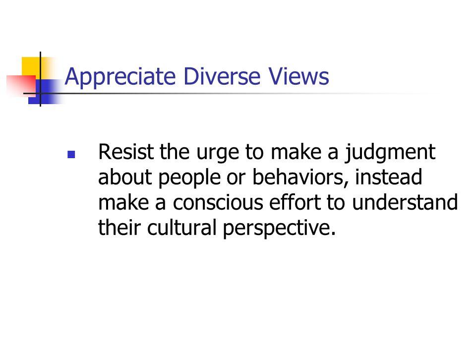 Appreciate Diverse Views