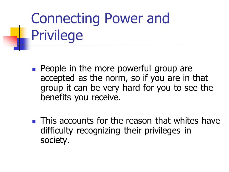 Connecting Power and Privilege