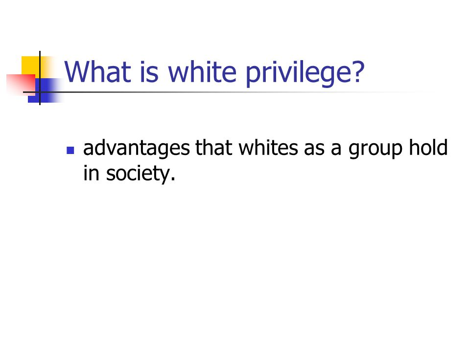 What is white privilege