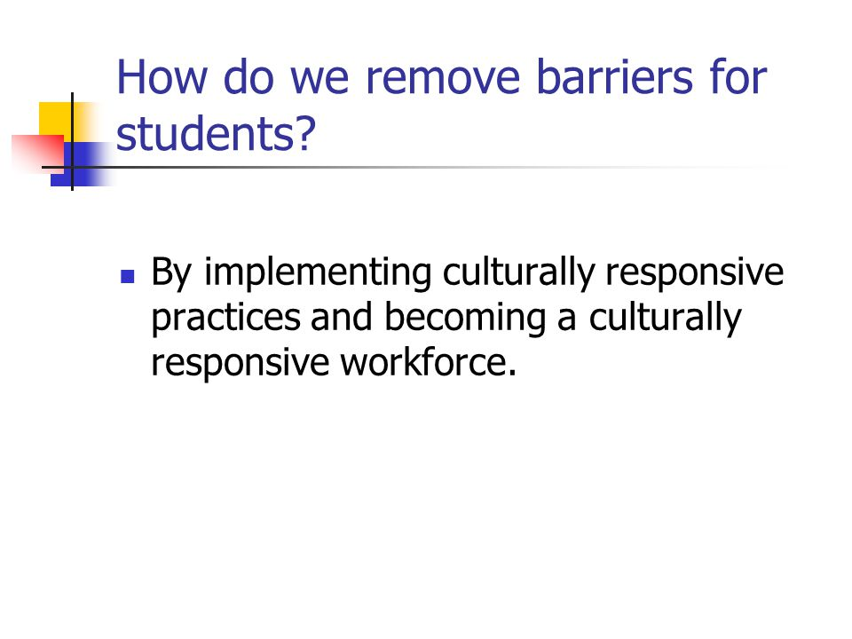 How do we remove barriers for students