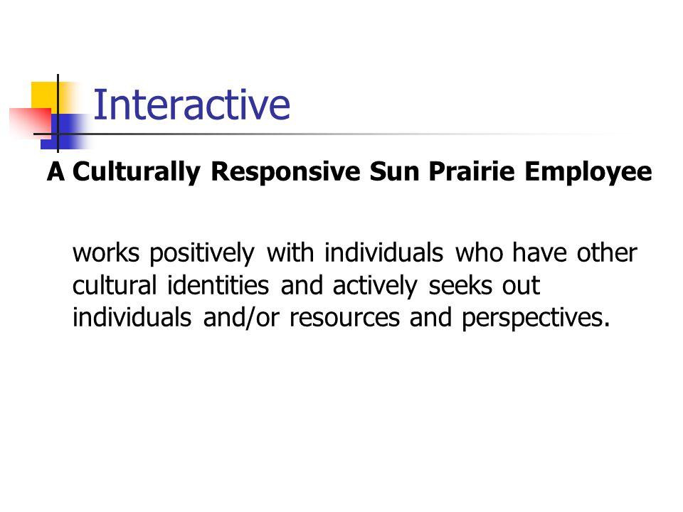 Interactive A Culturally Responsive Sun Prairie Employee.